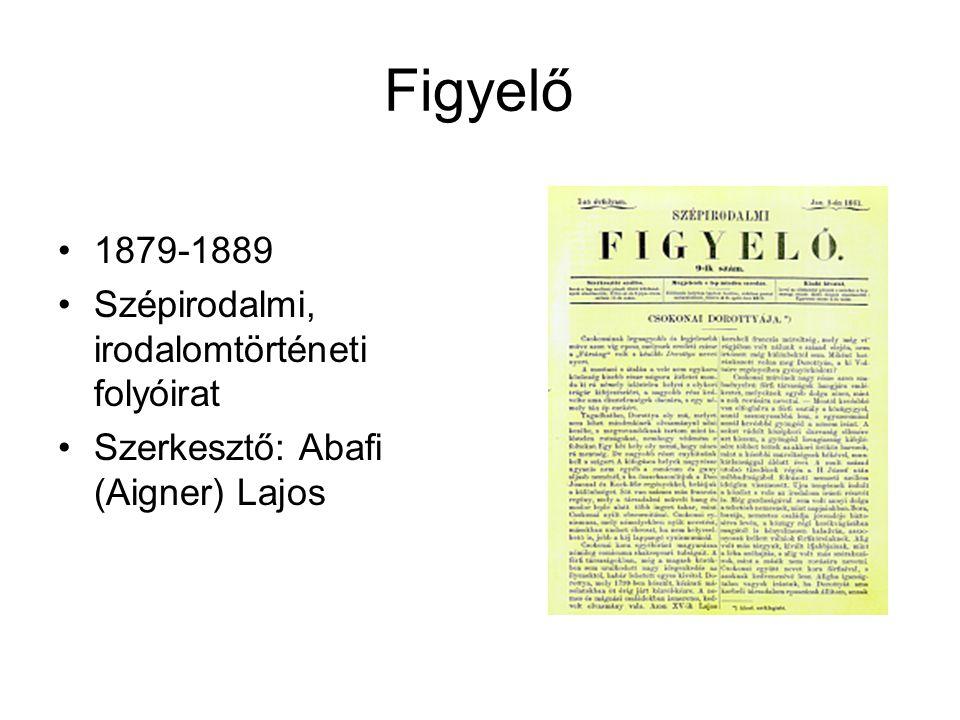 Figyelő 1879-1889 Szépirodalmi, irodalomtörténeti folyóirat