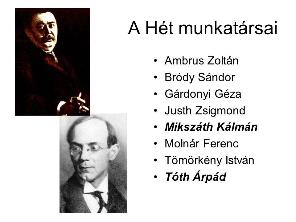 A Hét munkatársai Ambrus Zoltán Bródy Sándor Gárdonyi Géza
