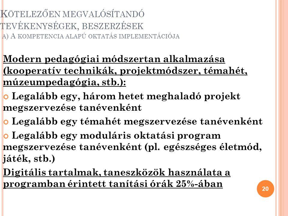 Kötelezően megvalósítandó tevékenységek, beszerzések a) A kompetencia alapú oktatás implementációja