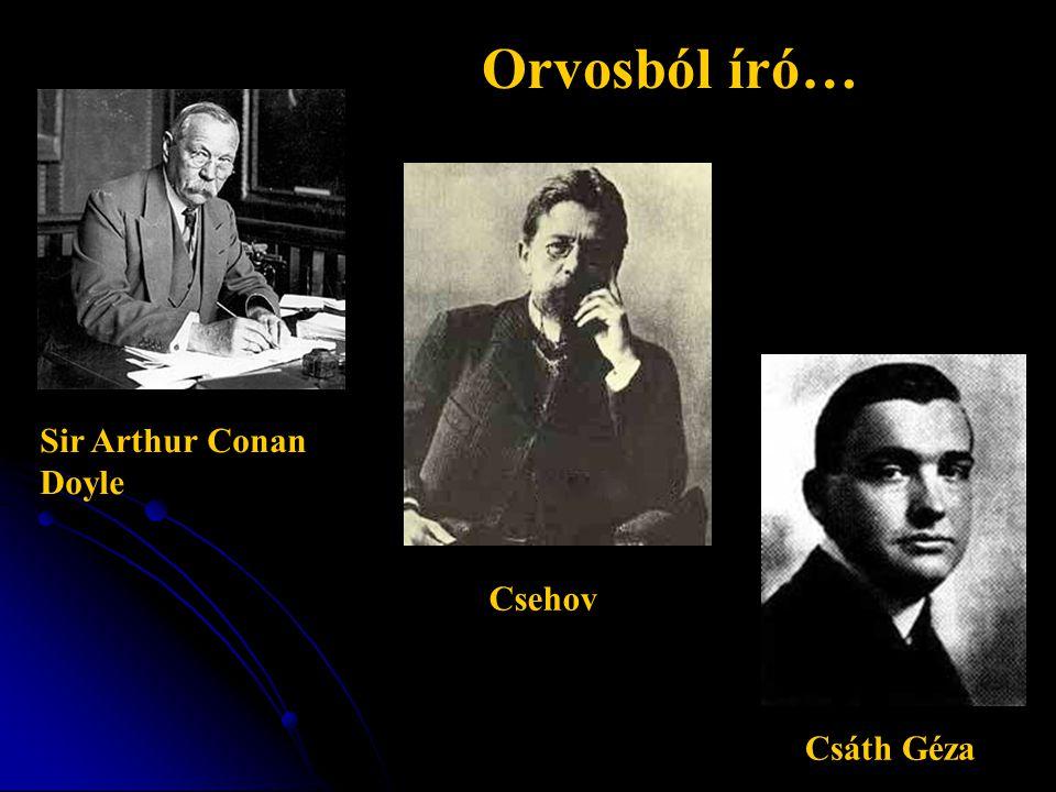Orvosból író… Sir Arthur Conan Doyle Csehov Csáth Géza