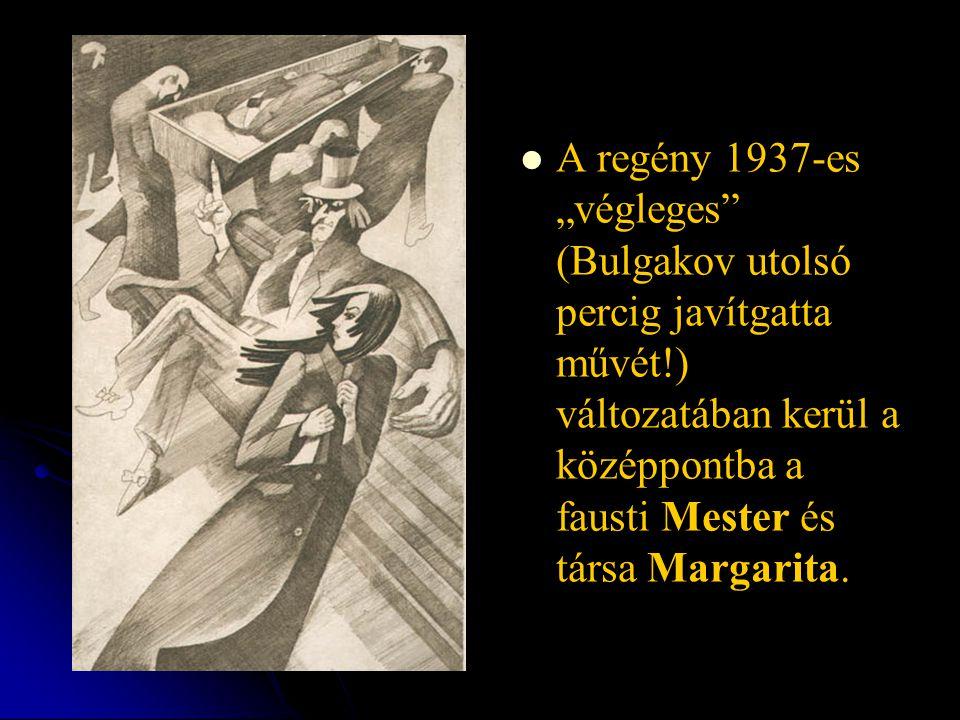 """A regény 1937-es """"végleges (Bulgakov utolsó percig javítgatta művét"""