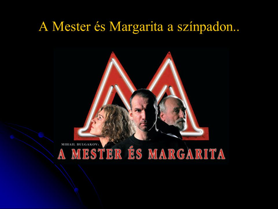 A Mester és Margarita a színpadon..