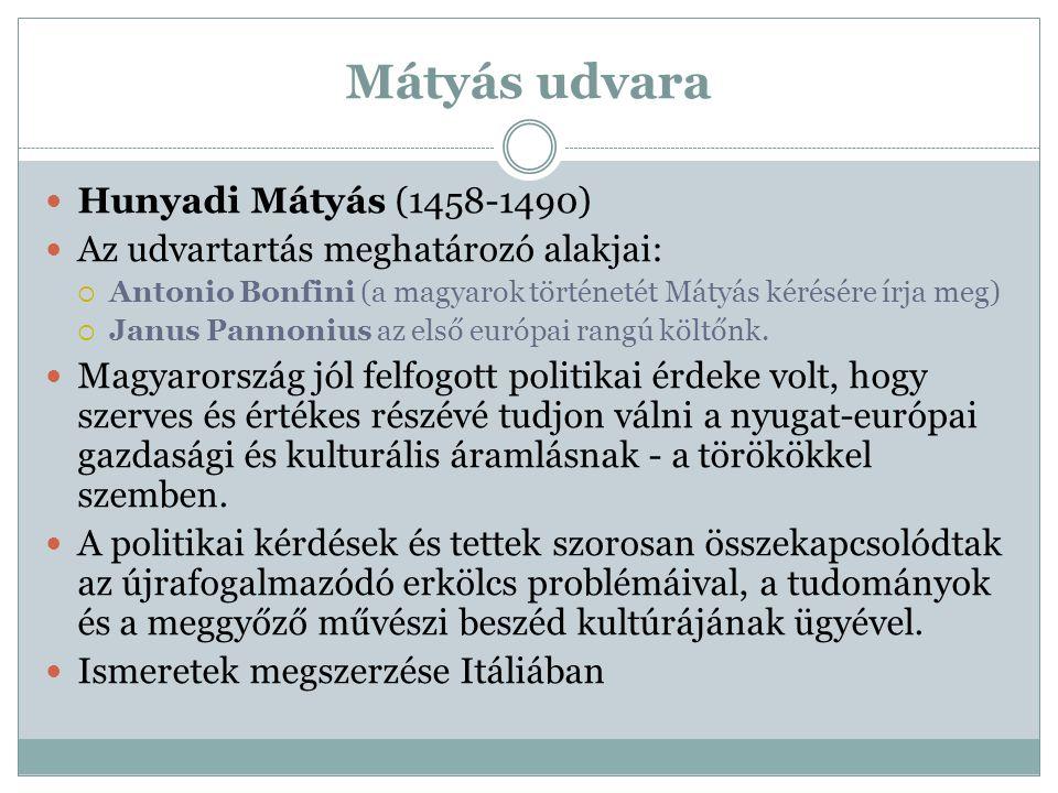 Mátyás udvara Hunyadi Mátyás (1458-1490)
