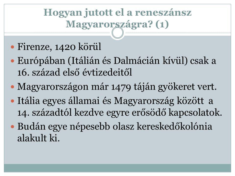 Hogyan jutott el a reneszánsz Magyarországra (1)