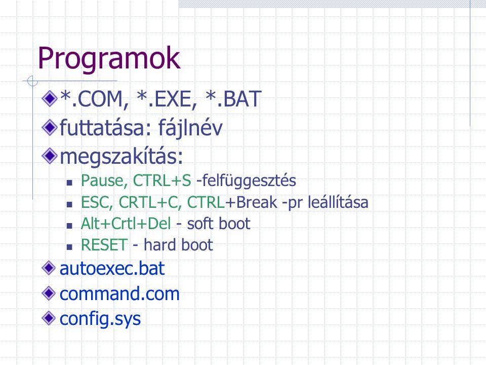 Programok *.COM, *.EXE, *.BAT futtatása: fájlnév megszakítás: