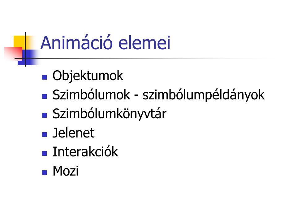 Animáció elemei Objektumok Szimbólumok - szimbólumpéldányok