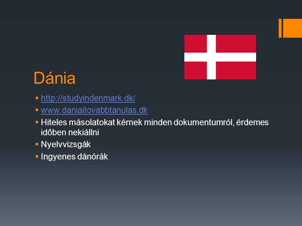 Dánia http://studyindenmark.dk/ www.daniaitovabbtanulas.dk