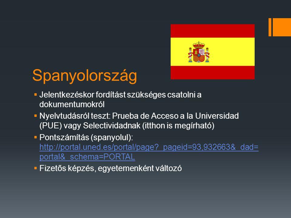 Spanyolország Jelentkezéskor fordítást szükséges csatolni a dokumentumokról.