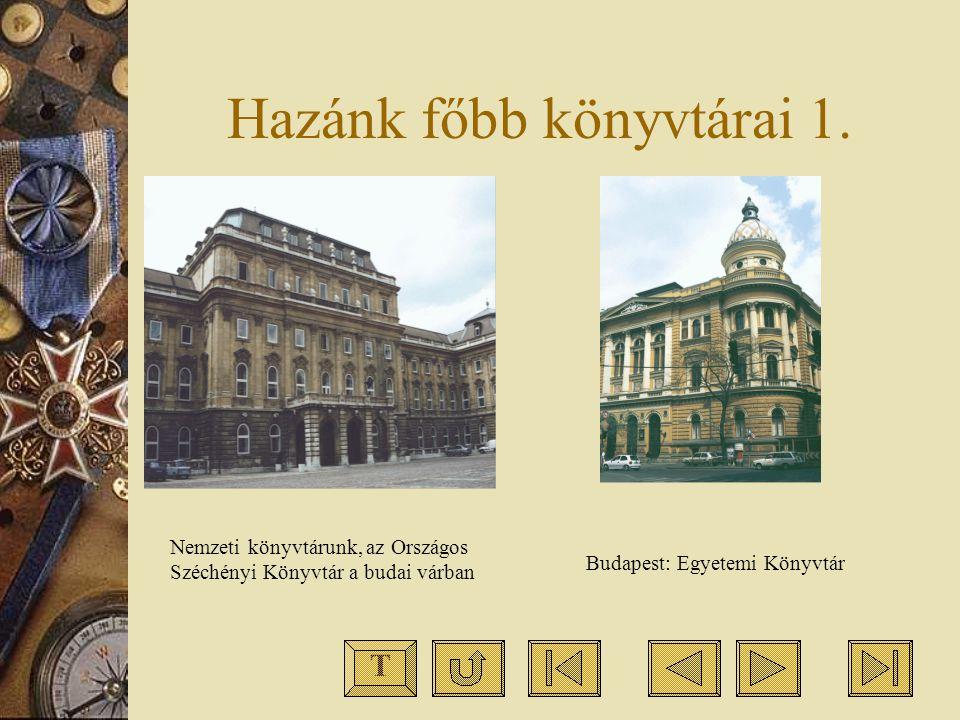 Hazánk főbb könyvtárai 1.