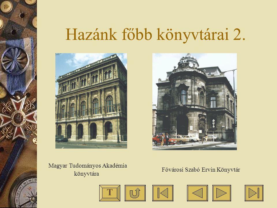 Hazánk főbb könyvtárai 2.
