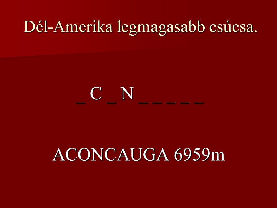 Dél-Amerika legmagasabb csúcsa.