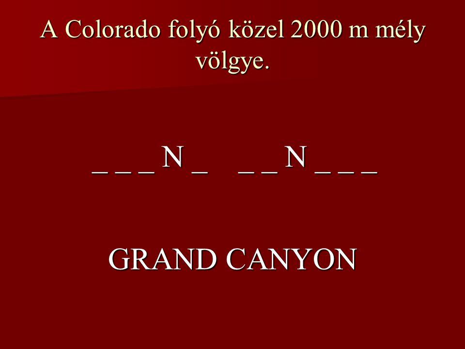 A Colorado folyó közel 2000 m mély völgye.