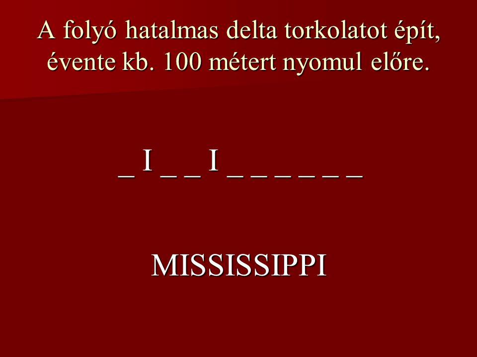 _ I _ _ I _ _ _ _ _ _ MISSISSIPPI