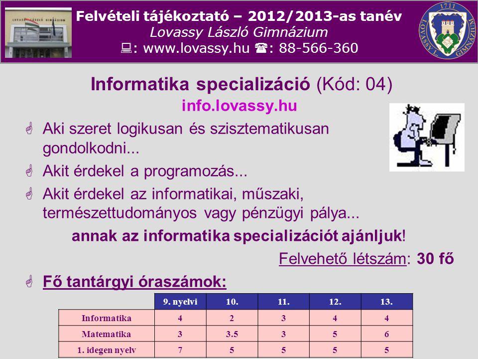 Informatika specializáció (Kód: 04)