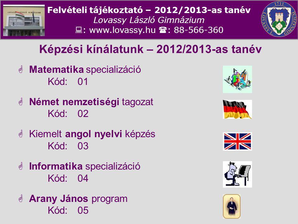 Képzési kínálatunk – 2012/2013-as tanév