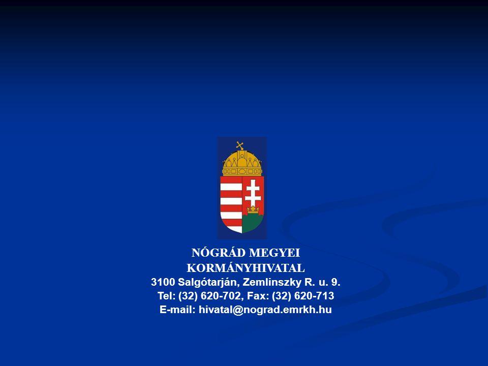 3100 Salgótarján, Zemlinszky R. u. 9. E-mail: hivatal@nograd.emrkh.hu