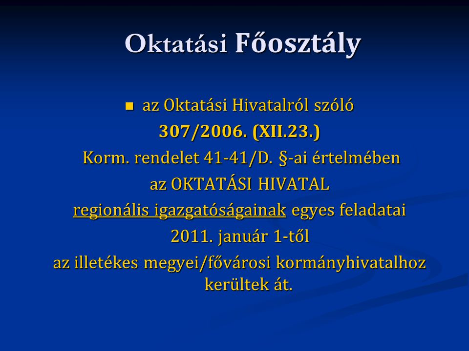 Oktatási Főosztály az Oktatási Hivatalról szóló 307/2006. (XII.23.)