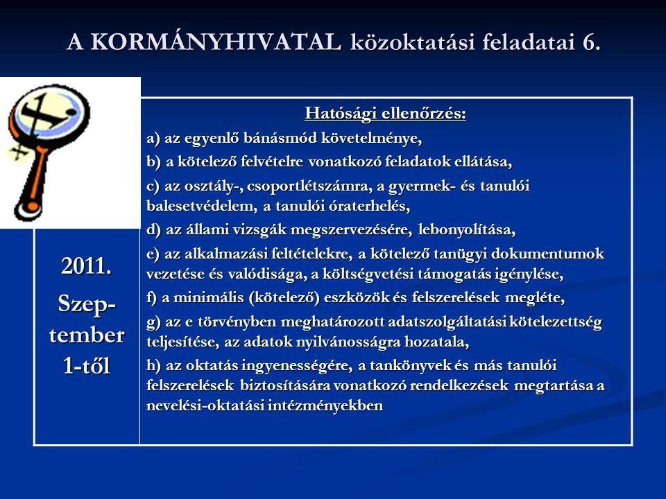 A KORMÁNYHIVATAL közoktatási feladatai 6.