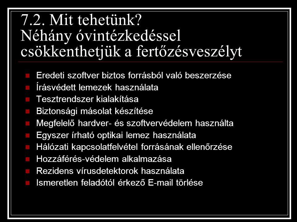 7.2. Mit tehetünk Néhány óvintézkedéssel csökkenthetjük a fertőzésveszélyt