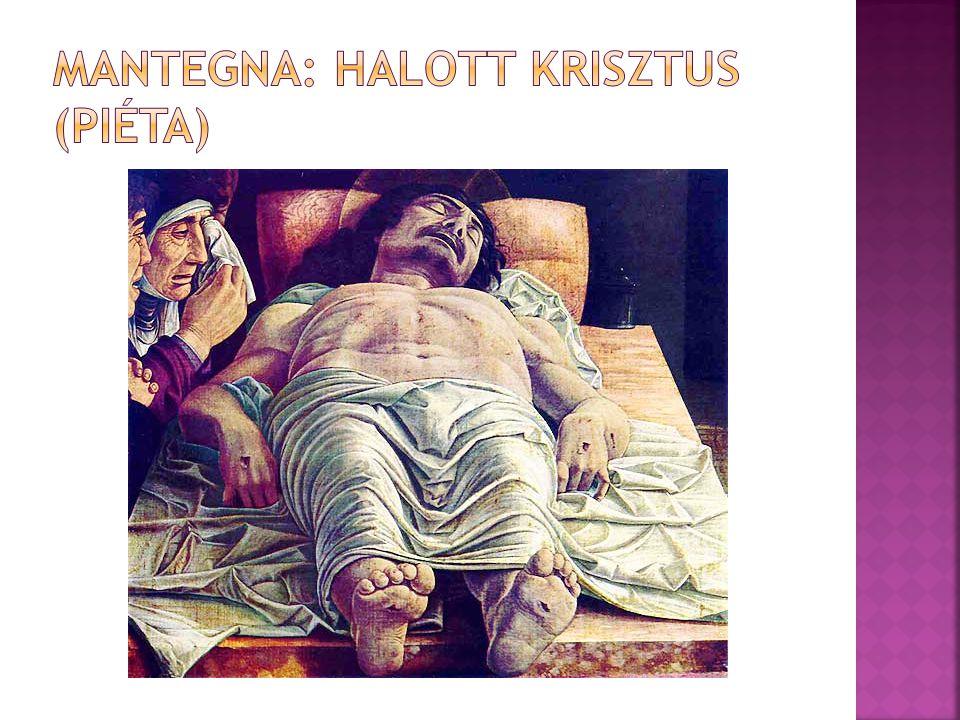 Mantegna: Halott Krisztus (piéta)