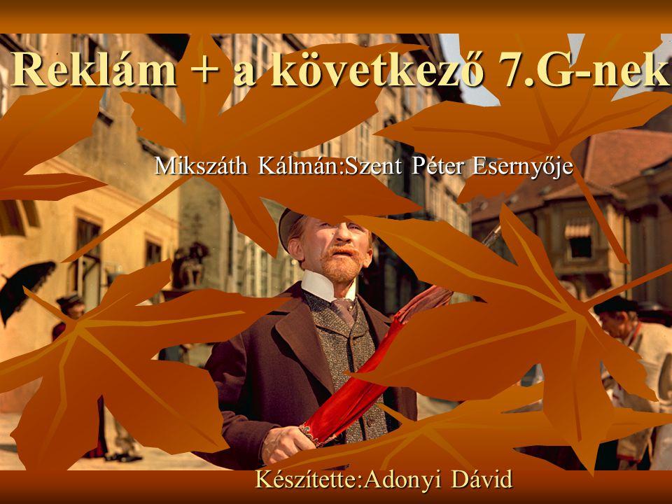 Mikszáth Kálmán:Szent Péter Esernyője Készítette:Adonyi Dávid