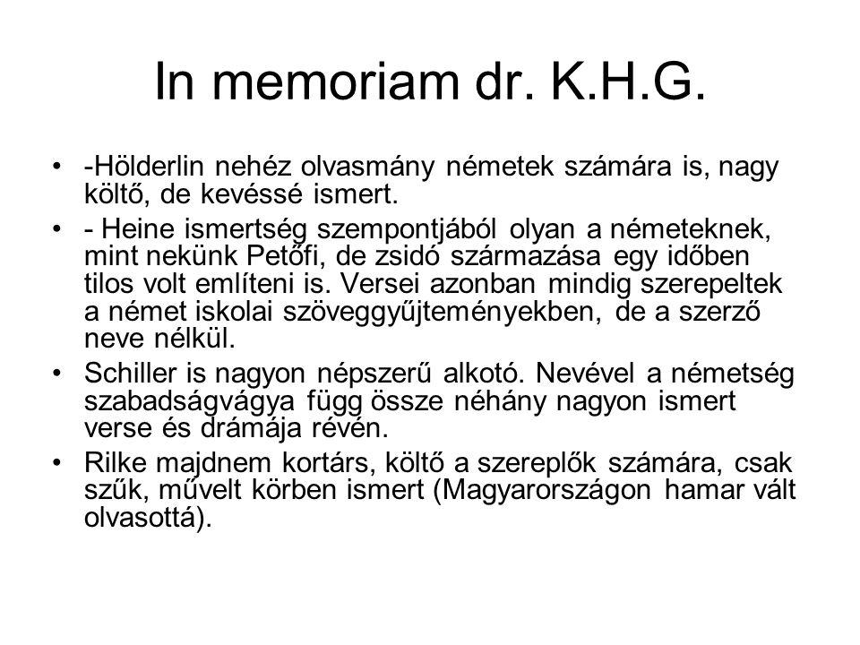In memoriam dr. K.H.G. -Hölderlin nehéz olvasmány németek számára is, nagy költő, de kevéssé ismert.