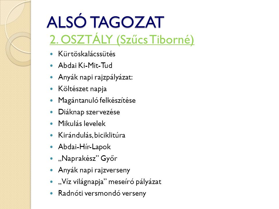 ALSÓ TAGOZAT 2. OSZTÁLY (Szűcs Tiborné) Kürtöskalácssütés