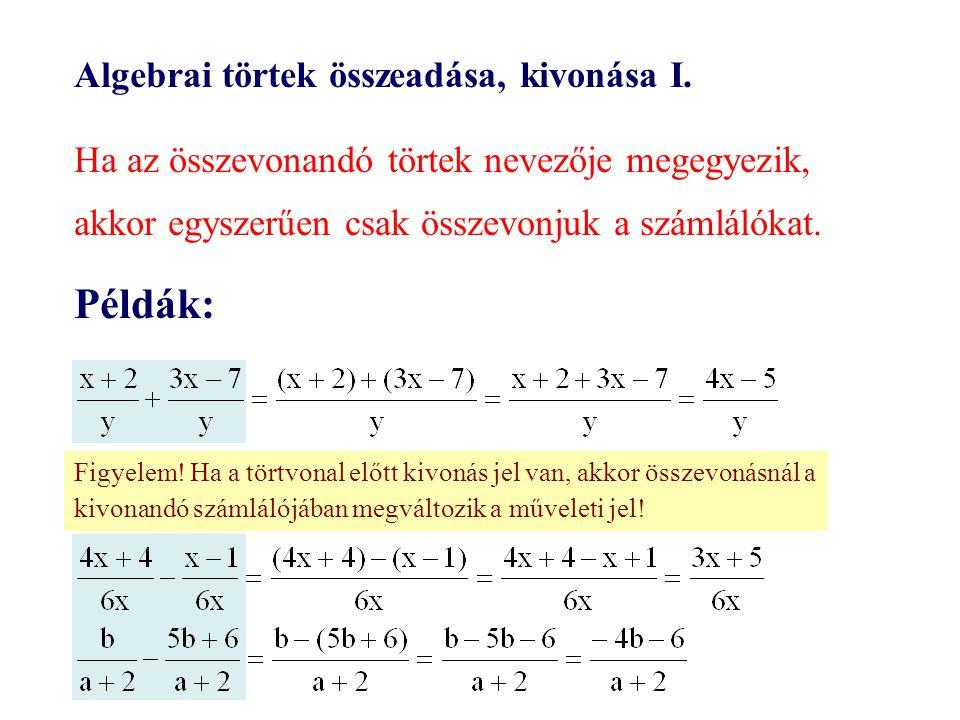 Példák: Algebrai törtek összeadása, kivonása I.