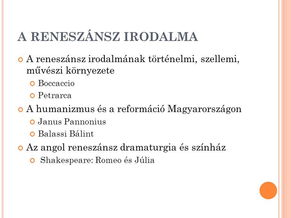 A RENESZÁNSZ IRODALMA A reneszánsz irodalmának történelmi, szellemi, művészi környezete. Boccaccio.