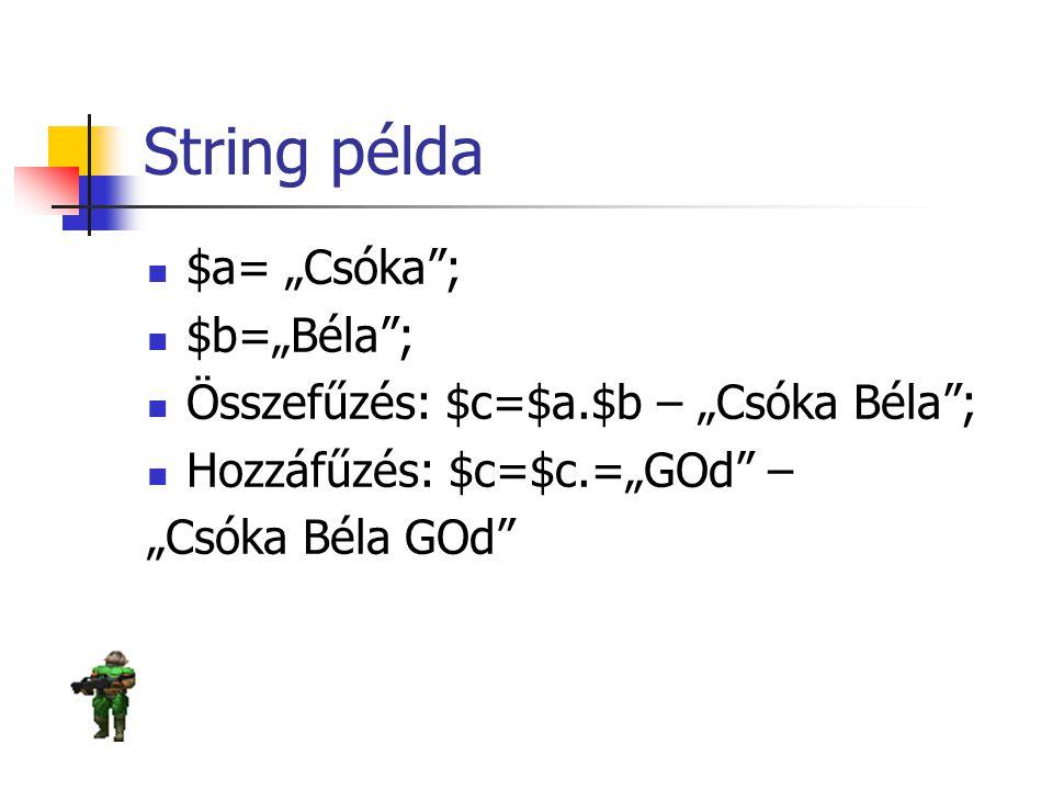 """String példa $a= """"Csóka ; $b=""""Béla ;"""