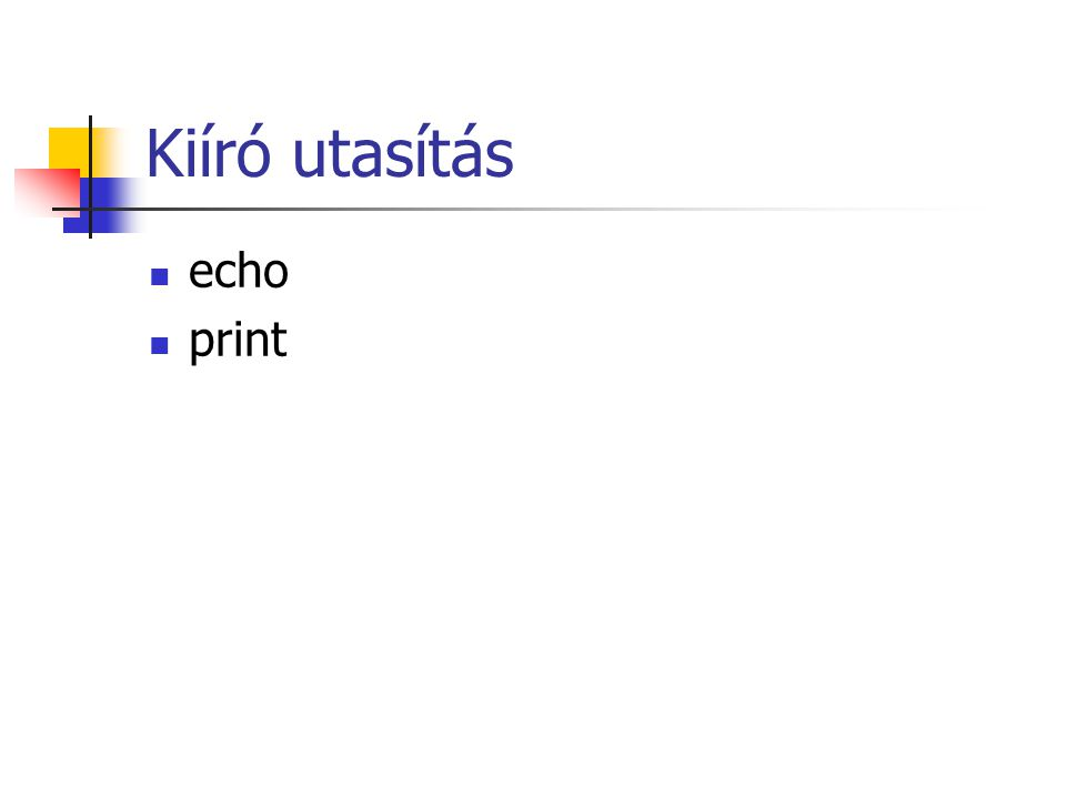 Kiíró utasítás echo print