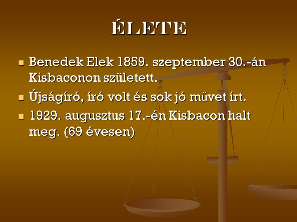 Élete Benedek Elek 1859. szeptember 30.-án Kisbaconon született.
