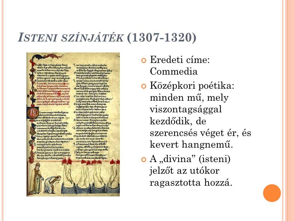 Isteni színjáték (1307-1320) Eredeti címe: Commedia