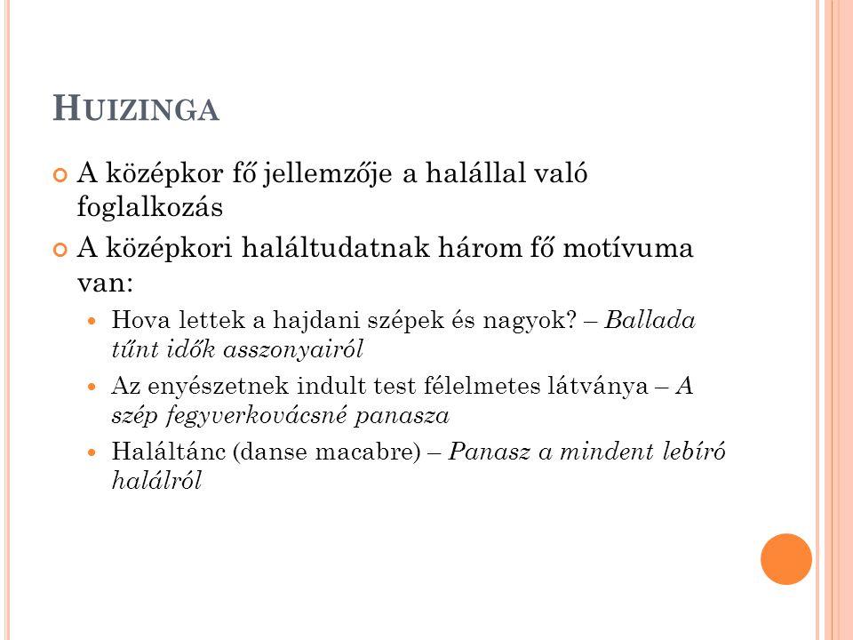 Huizinga A középkor fő jellemzője a halállal való foglalkozás