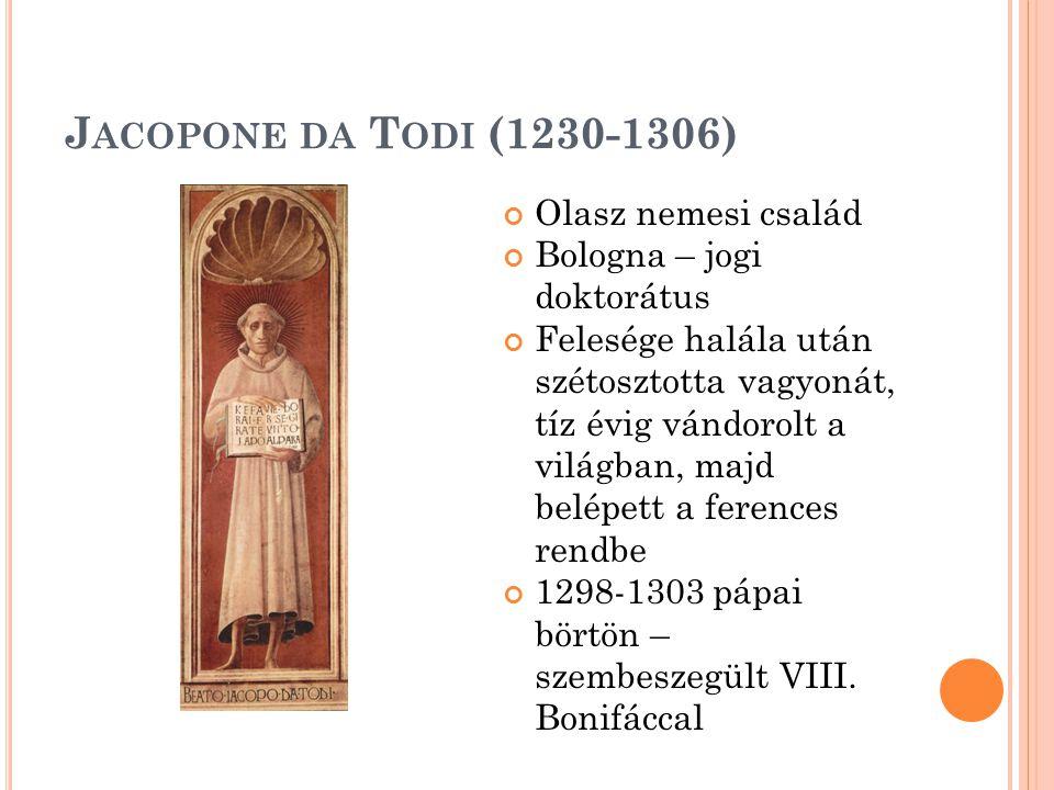 Jacopone da Todi (1230-1306) Olasz nemesi család