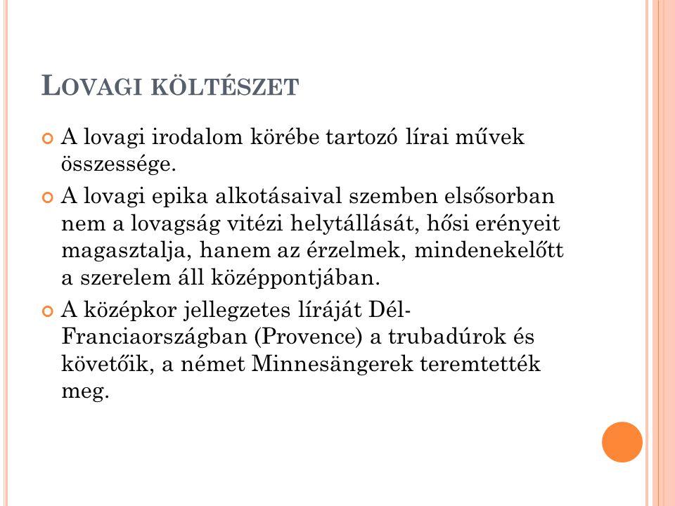 Lovagi költészet A lovagi irodalom körébe tartozó lírai művek összessége.