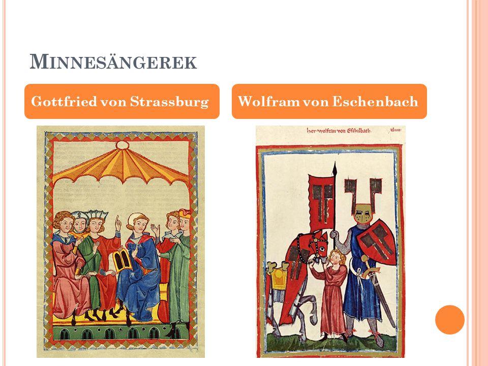 Minnesängerek Gottfried von Strassburg Wolfram von Eschenbach