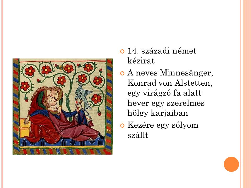 14. századi német kézirat A neves Minnesänger, Konrad von Alstetten, egy virágzó fa alatt hever egy szerelmes hölgy karjaiban.