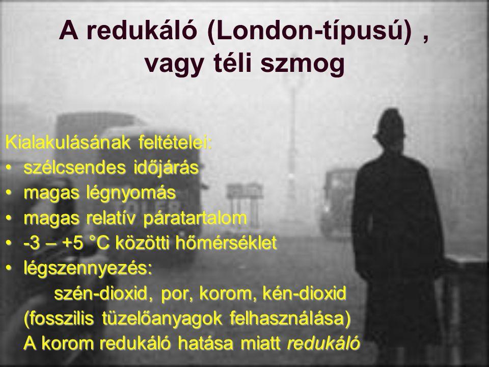 A redukáló (London-típusú) , vagy téli szmog