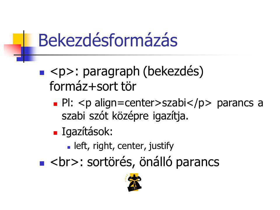 Bekezdésformázás <p>: paragraph (bekezdés) formáz+sort tör