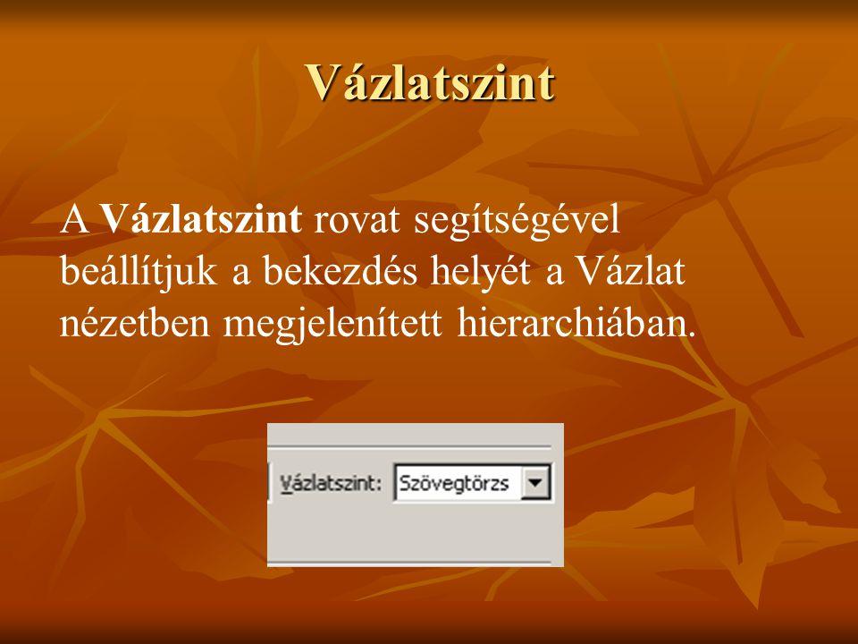 Vázlatszint A Vázlatszint rovat segítségével beállítjuk a bekezdés helyét a Vázlat nézetben megjelenített hierarchiában.