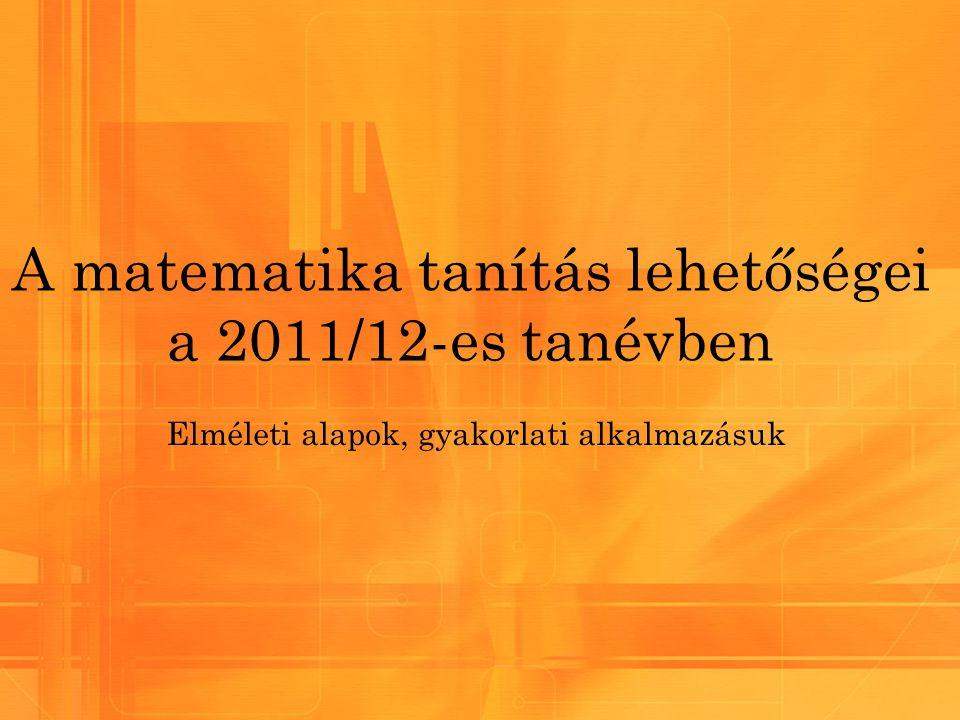 A matematika tanítás lehetőségei a 2011/12-es tanévben