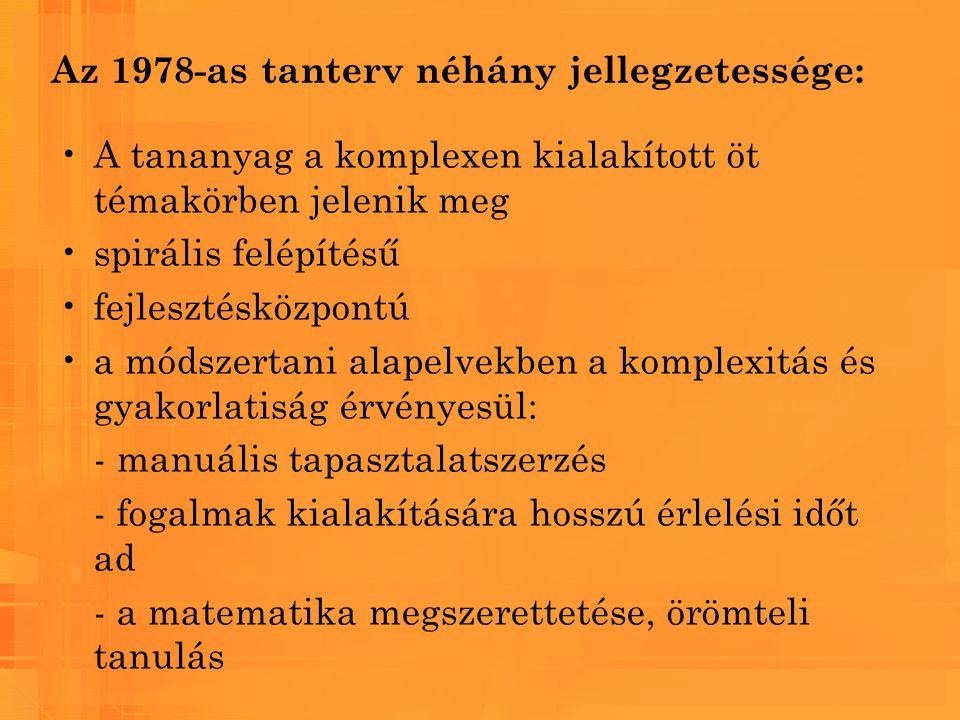 Az 1978-as tanterv néhány jellegzetessége: