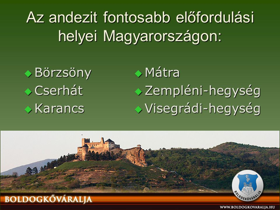 Az andezit fontosabb előfordulási helyei Magyarországon: