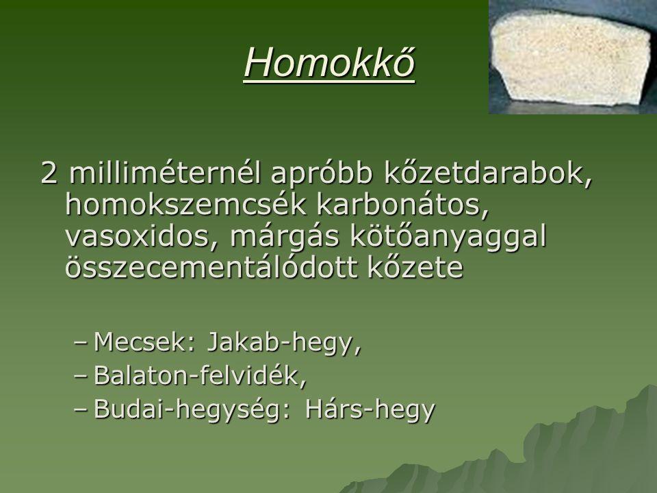 Homokkő 2 milliméternél apróbb kőzetdarabok, homokszemcsék karbonátos, vasoxidos, márgás kötőanyaggal összecementálódott kőzete.
