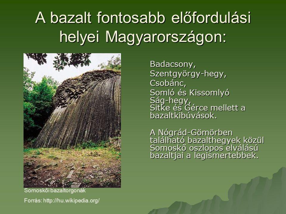 A bazalt fontosabb előfordulási helyei Magyarországon: