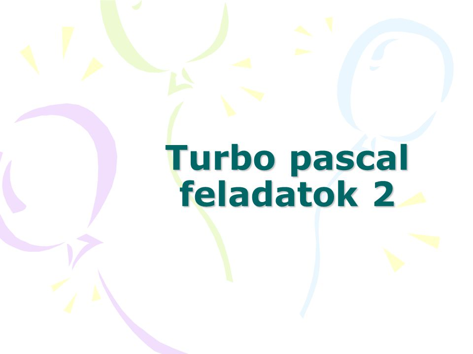 Turbo pascal feladatok 2