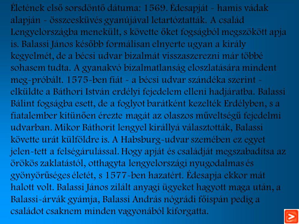 Életének első sorsdöntő dátuma: 1569