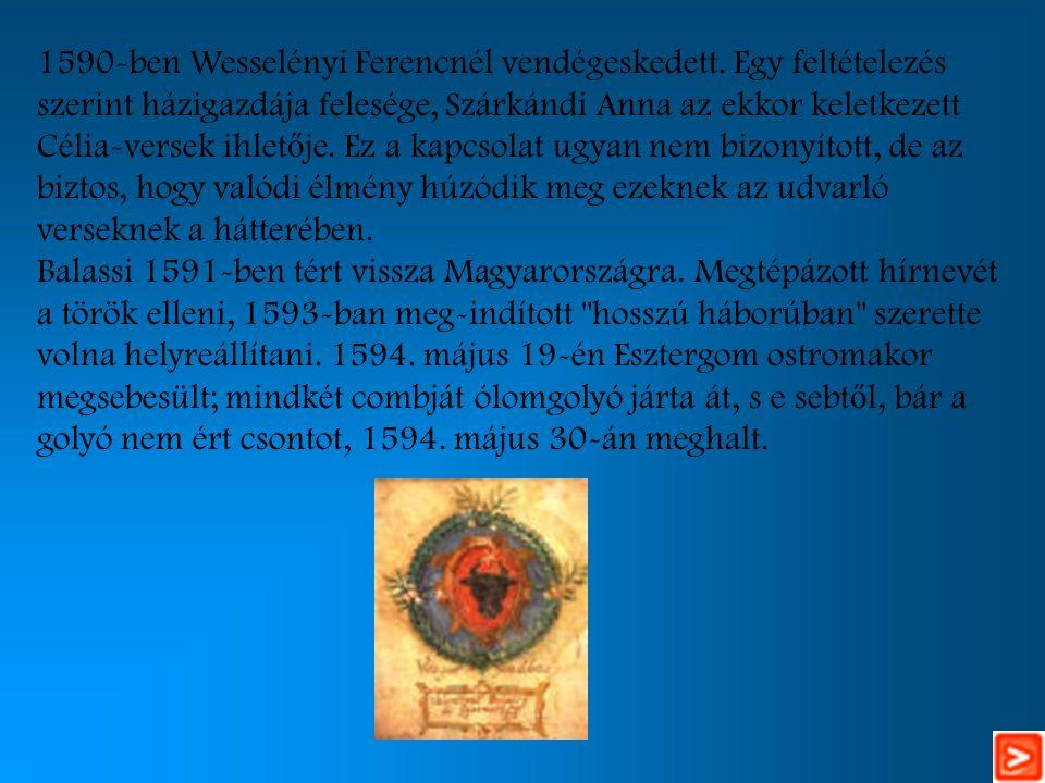 1590-ben Wesselényi Ferencnél vendégeskedett