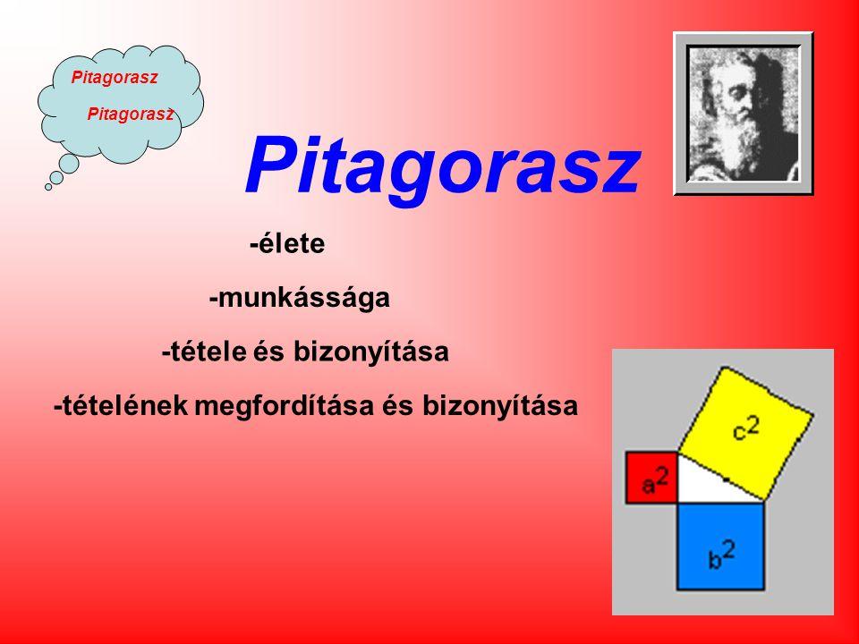 Pitagorasz -élete -munkássága -tétele és bizonyítása